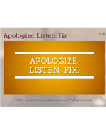 Apologize. Listen. Fix.